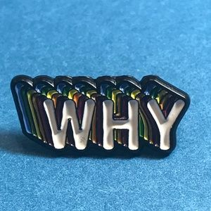 """""""Why"""" Enamel Pin Backpack Pin Tie Tack Collectible"""